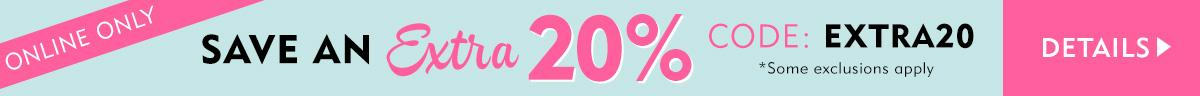 Save 20% off online only
