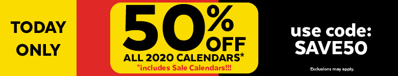 Today Only! 50% Off 2020 Calendars! Use Code SAVE50
