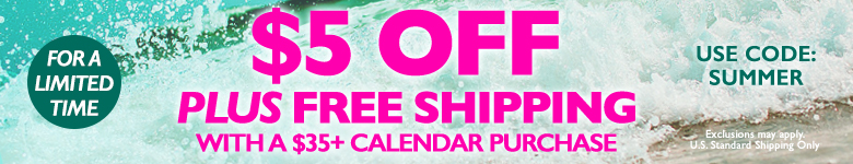 $5 Off Plus Free Shipping With a $35+ Calendar Purchase. Use Code SUMMER