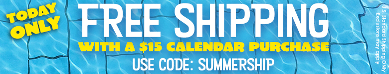 Get FREE Shipping with any $15+ Calendar Purchase!