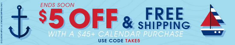 $5 Off Plus Free Shipping With a $45+ Calendar Purchase Use Code TAKE5