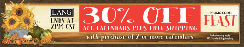 Get 30% Off Calendars Plus FREE SHIPPING with 2 or more Calendars! Use Code FEAST until 2pm!