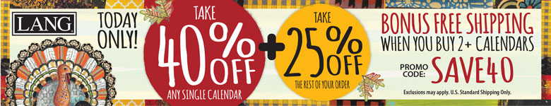 Save 40% Off One Calendar and 25% Off the Rest of your order PLUS free shipping with 2+ Calendars! Use Code SAVE40