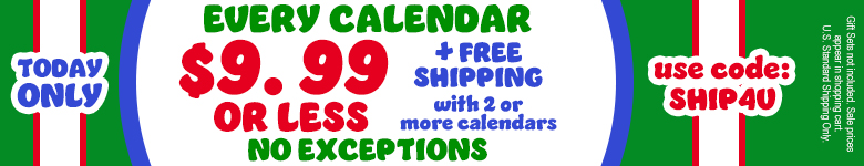 All Calendars 9.99 or LESS! Plus, FREE SHIPPING on 2 or more calendars! Use Code SHIP4U