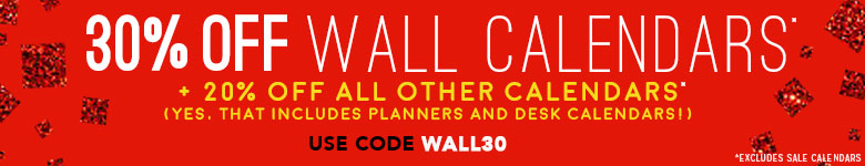 30% Off Wall Calendars plus 20% Off All other Calendars! Use Code WALL30