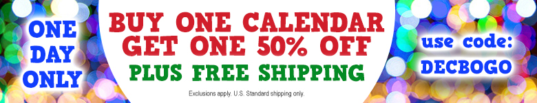 Buy One Calendar Get One 50% OFF plus FREE SHIPPING! Use Code DECBOGO