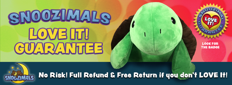 Snoozimal Love It Gaurantee! If you dont love your Snoozimal, return it for a full refund!