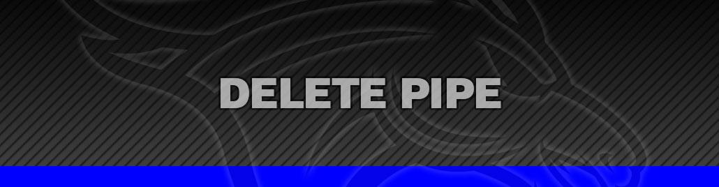 Delete Pipe