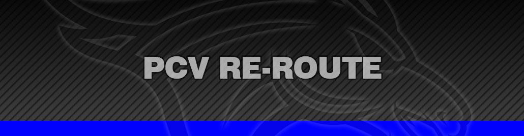 PCV Re Route