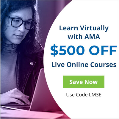 Learn virtually with AMA Save $500 on Live Online Seminars