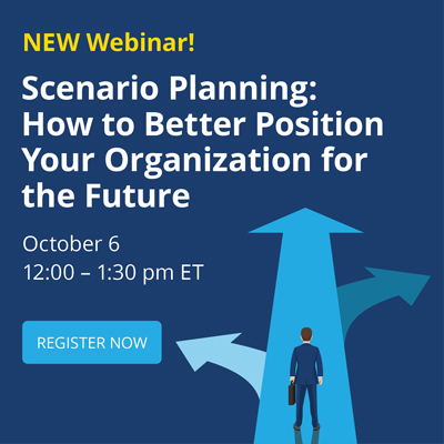 New Webinar! Scenario Planning: How to Better Position Your Organization for the Future
