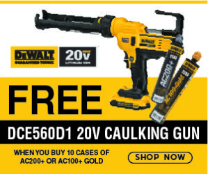FREE DCE560D1 20V Caulking Gun when you buy 10 cases of AC200+ or AC100+ Gold. Click Here for Details.